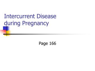 Intercurrent Disease during Pregnancy
