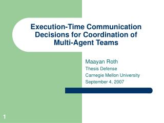 Execution-Time Communication Decisions for Coordination of       Multi-Agent Teams