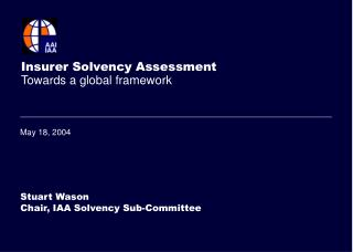 Insurer Solvency Assessment Towards a global framework