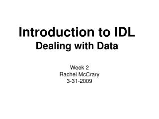 Introduction to IDL Dealing with Data