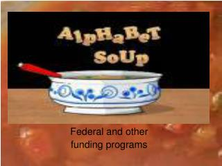 Federal and other  funding programs