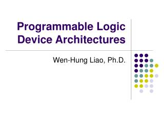 Programmable Logic Device Architectures