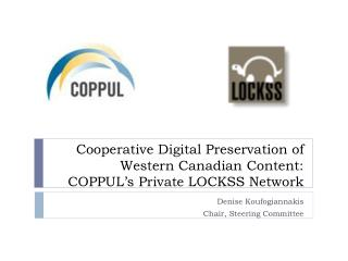 Cooperative Digital Preservation of Western Canadian Content: COPPUL's Private LOCKSS Network