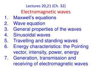 Lectures 20,21 (Ch. 32) Electromagnetic waves