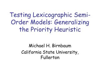 Testing Lexicographic Semi-Order Models: Generalizing the Priority Heuristic