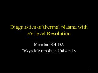 Diagnostics of thermal plasma with eV-level Resolution