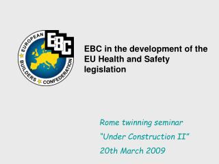 EBC in the development of the EU Health and Safety legislation