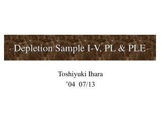 Depletion Sample I-V, PL & PLE