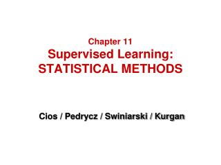 Chapter 11 Supervised Learning: STATISTICAL METHODS