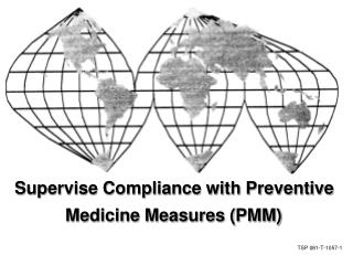 Supervise Compliance with Preventive  Medicine Measures (PMM)