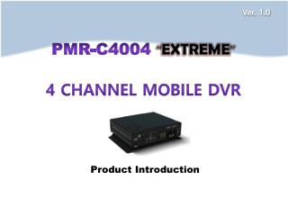 "PMR-C4004  "" EXTREME "" 4 Channel Mobile DVR"