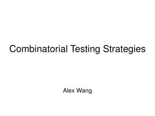 Combinatorial Testing Strategies