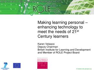 Making learning personal – enhancing technology to meet the needs of 21 st  Century learners