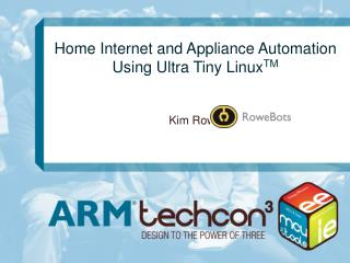 Home Internet and Appliance Automation Using Ultra Tiny Linux TM