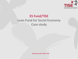 ES Fund/TISE  Loan  Fund for  Social Economy Case study