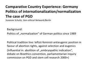 "Background:  Politics  of  "" normalization ""  of  German  politics since  1989"