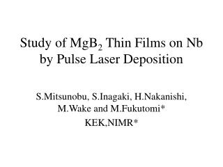 Study of MgB 2  Thin Films on Nb by Pulse Laser Deposition