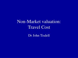 Non-Market valuation: Travel Cost