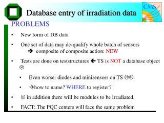 Database entry of irradiation data