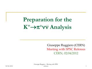 Preparation for the K +  p + nn  Analysis