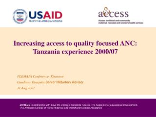 Increasing access to quality focused ANC: Tanzania experience 2000/07