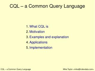 CQL – a Common Query Language