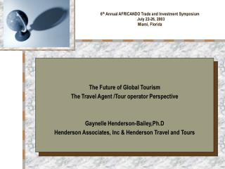 6 th  Annual AFRICANDO Trade and Investment Symposium   July 22-26, 2003 Miami, Florida