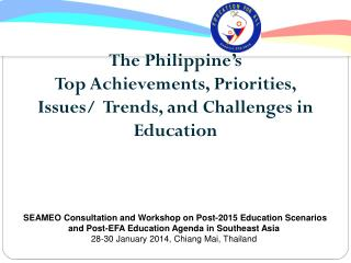 The Philippine's  Top Achievements, Priorities, Issues/  Trends, and Challenges in Education