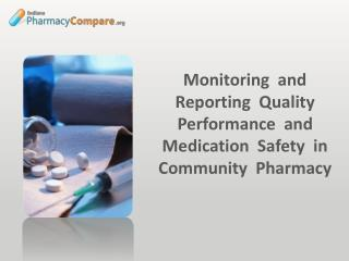 Monitoring  and Reporting  Quality Performance  and Medication  Safety  in Community  Pharmacy