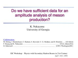 Do we have sufficient data for an amplitude analysis of meson production?