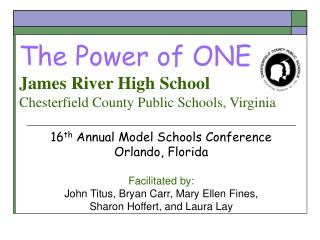 The Power of ONE James River High School Chesterfield County Public Schools, Virginia