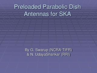 Preloaded Parabolic Dish Antennas for SKA