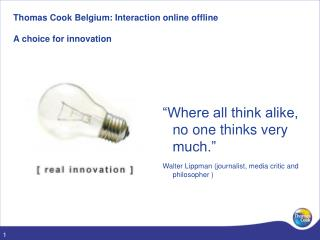 Thomas Cook Belgium: Interaction online offline  A choice for innovation