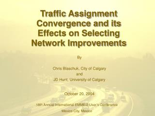 Traffic Assignment Convergence and its Effects on Selecting Network Improvements