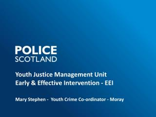 Youth Justice Management Unit Early & Effective Intervention - EEI
