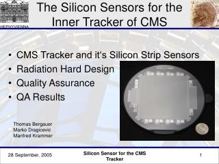 The  Silicon Sensors for the Inner Tracker of CMS