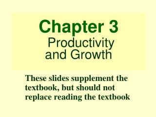 Chapter 3 Productivity and Growth