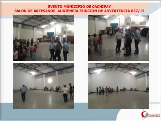 EVENTO MUNICIPIO DE CACHIPAY   SALON DE ARTESANOS  AUDIENCIA FUNCION DE ADVERTENCIA 057/12