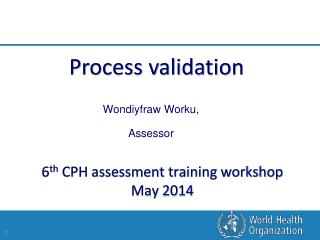 6 th  CPH assessment training workshop May 2014