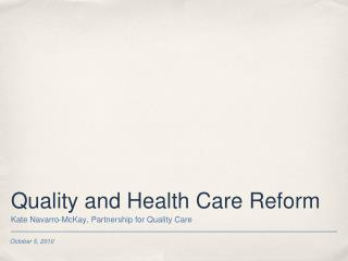 Quality and Health Care Reform