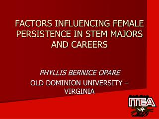 FACTORS INFLUENCING FEMALE PERSISTENCE IN STEM MAJORS AND CAREERS