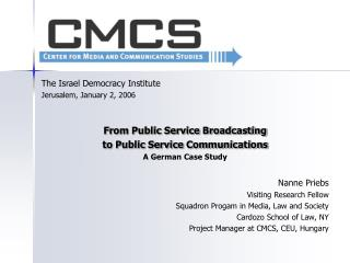 The Israel Democracy Institute Jerusalem, January 2, 2006 From Public Service Broadcasting