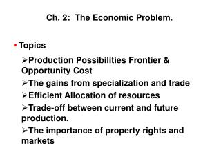 Topics Production Possibilities Frontier & Opportunity Cost