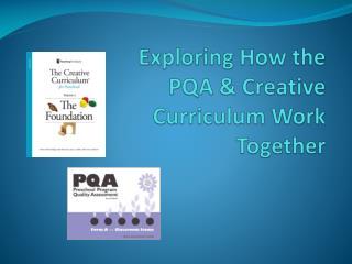 Exploring How the PQA & Creative Curriculum Work Together