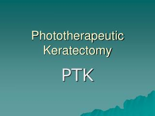 Phototherapeutic Keratectomy