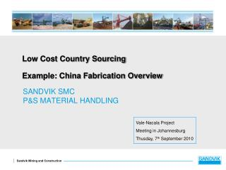 Low Cost Country Sourcing Example: China Fabrication Overview