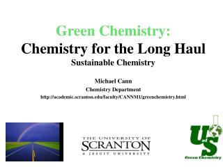 Green Chemistry: Chemistry for the Long Haul Sustainable Chemistry
