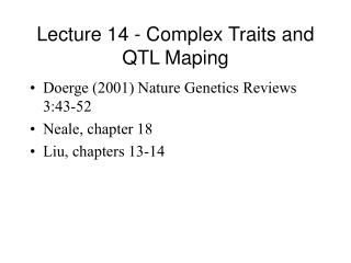 Lecture 14 - Complex Traits and QTL Maping