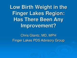 Low Birth Weight in the Finger Lakes Region:  Has There Been Any Improvement?