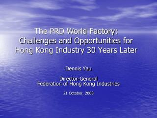 The PRD World Factory:  Challenges and Opportunities for Hong Kong Industry 30 Years Later